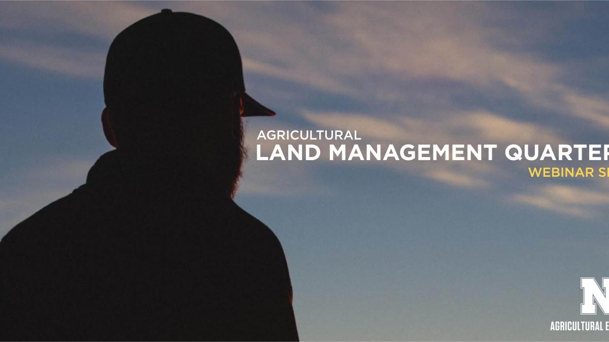 Agricultural Land Management Quarterly Webinar Series