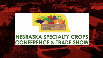 Nebraska Specialty Crops Conference & Trade Show