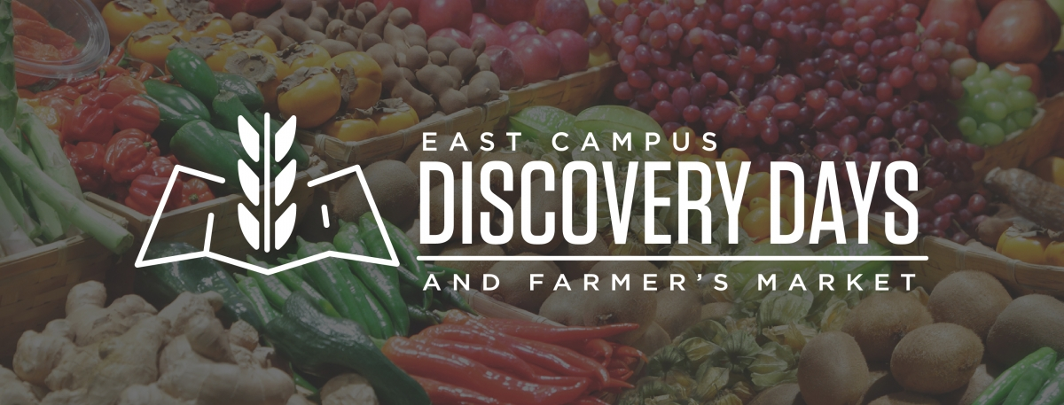 East Campus Discovery Days and Farmer's Market
